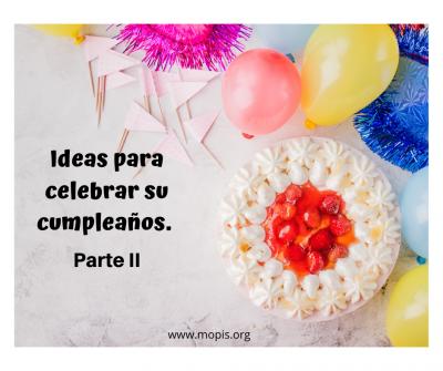 IDEAS PARA CELEBRAR EL CUMPLE (II)